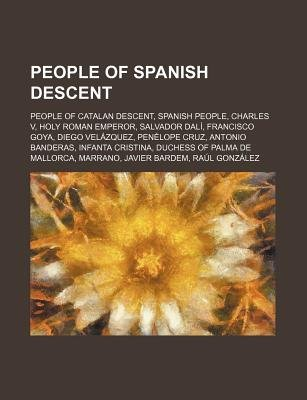People of Spanish Descent - People of Catalan Descent, Spanish People, Charles V, Holy Roman Emperor, Salvador Dali, Francisco...