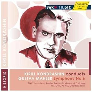 Various Artists - Kirill Kondrashin Conducts Gustav Mahler: Symphony No. 6 (CD): Gustav Mahler, SWR Sinfonieorchester...