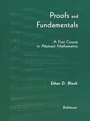 Proofs and Fundamentals (Paperback, Softcover reprint of the original 1st ed. 2003): E.D. Bloch