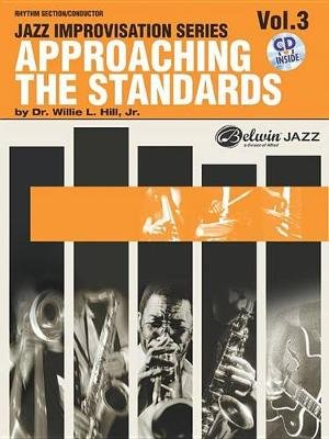 Approaching the Standards, 3 (Paperback): Willie L. Hill