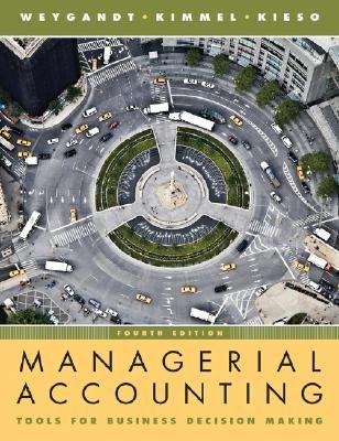 Managerial Accounting - Tools for Business Decision Making (Hardcover, 4th Revised edition): Jerry J. Weygandt, Donald E....
