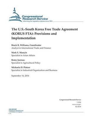 The U.S.-South Korea Free Trade Agreement (Korus Fta) - Provisions and Implementation (Paperback): Brock R. Williams, Mark E....
