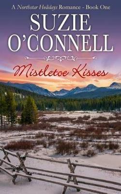 Mistletoe Kisses (Paperback): Suzie O'Connell