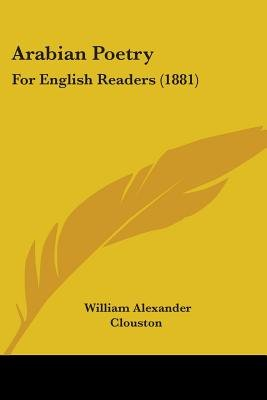 Arabian Poetry - For English Readers (1881) (Paperback): William Alexander Clouston