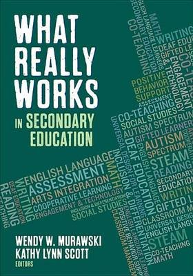 What Really Works in Secondary Education (Electronic book text): Wendy W. Murawski, Kathy Lynn Scott