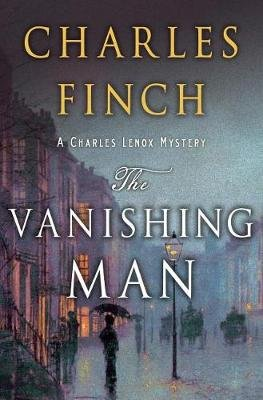 The Vanishing Man - A Prequel to the Charles Lenox Series (Hardcover): Charles Finch