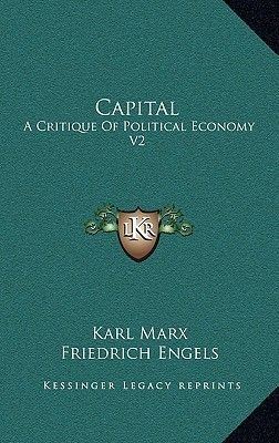 Capital - A Critique of Political Economy V2: The Process of Circulation of Capital (1908) (Hardcover): Karl Marx