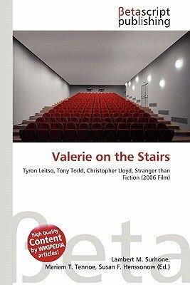 Valerie on the Stairs (Paperback): Lambert M. Surhone, Miriam T. Timpledon, Susan F. Marseken