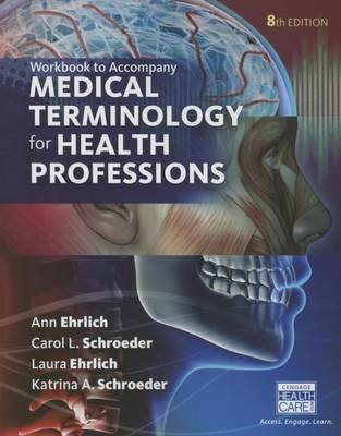 Student Workbook for Ehrlich/Schroeder/Ehrlich/Schroeder's Medical Terminology for Health Professions, 8th (Paperback, 8th...