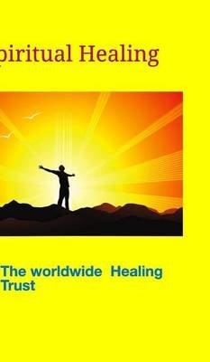 Spiritual Healing (Hardcover): Karen Thom