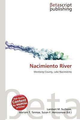 Nacimiento River (Paperback): Lambert M. Surhone, Mariam T. Tennoe, Susan F. Henssonow