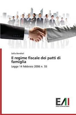 Il Regime Fiscale Dei Patti Di Famiglia (Italian, Paperback): Bondioli Sofia