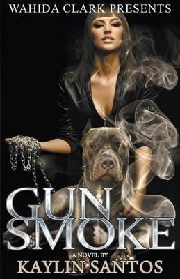 Gun Smoke (Paperback): Kaylin Santos