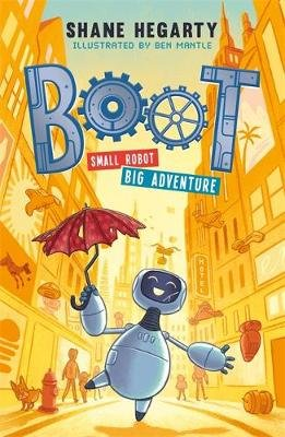 BOOT 1: Small Robot, BIG Adventure (Paperback): Shane Hegarty