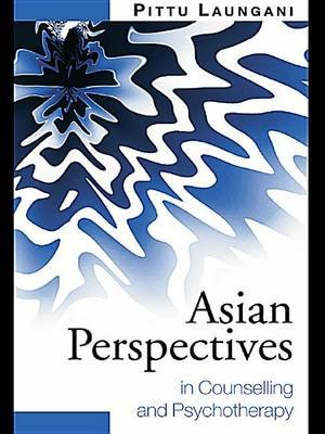 Asian Perspectives in Counselling and Psychotherapy (Electronic book text): Pittu Laungani