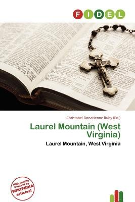 Laurel Mountain (West Virginia) (Paperback): Christabel Donatienne Ruby