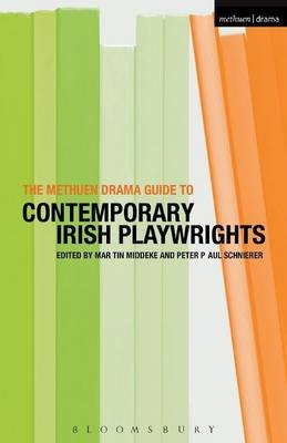 The Methuen Drama Guide to Contemporary Irish Playwrights (Paperback): Martin Middeke, Peter Paul Schnierer