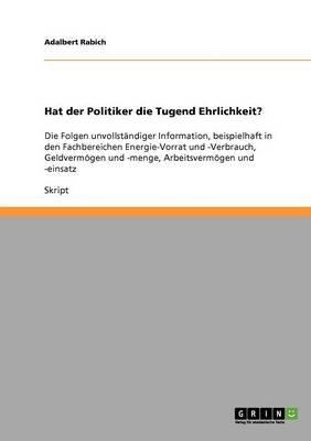 Hat Der Politiker Die Tugend Ehrlichkeit? (German, Paperback): Adalbert Rabich