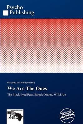 We Are the Ones (Paperback): Elwood Kuni Waldorm