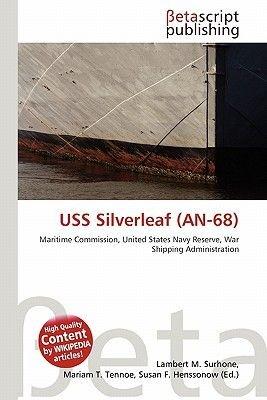 USS Silverleaf (An-68) (Paperback): Lambert M. Surhone, Mariam T. Tennoe, Susan F. Henssonow