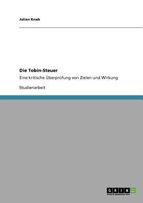 Die Tobin-Steuer (German, Paperback): Julian Knab