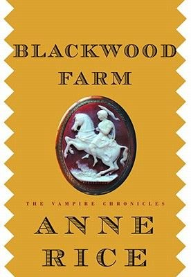 Blackwood Farm (Electronic book text): Anne Rice