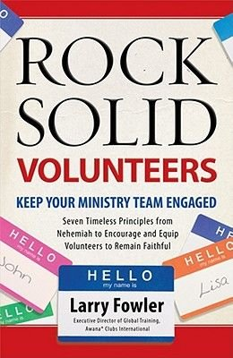 Rock Solid Volunteers - Keep Your Ministry Team Engaged (Electronic book text): Larry Fowler