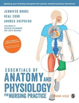 Essentials of Anatomy and Physiology for Nursing Practice (Paperback): Jennifer Boore, Neal Cook, Andrea Shepherd