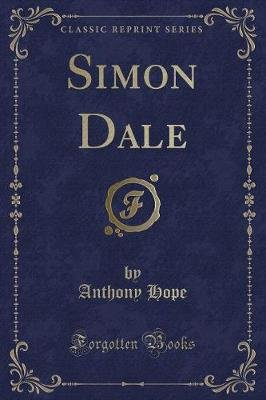 Simon Dale (Classic Reprint) (Paperback): Anthony Hope