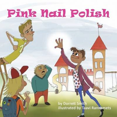 Pink Nail Polish (Paperback): Dorrett Smith