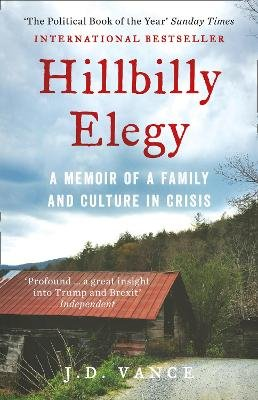 Hillbilly Elegy - A Memoir of a Family and Culture in Crisis (Paperback, Digital original): J D Vance