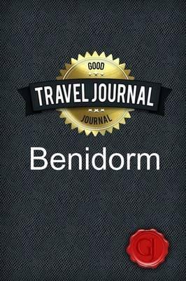 Travel Journal Benidorm (Paperback): Good Journal