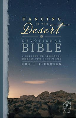 Dancing in the Desert Devotional Bible-NLT - A Refreshing Spiritual Journey with God's People (Hardcover): Tyndale