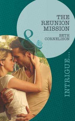 The Reunion Mission (Electronic book text, ePub First edition): Beth Cornelison