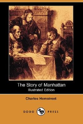The Story of Manhattan (Illustrated Edition) (Dodo Press) (Paperback): Charles Hemstreet