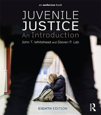Juvenile Justice - An Introduction (Electronic book text, 8th New edition): John T Whitehead, Steven P Lab