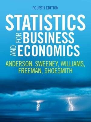Statistics for Business and Economics (Paperback, 4th edition): Jim Freeman, Eddie Shoesmith, Dennis Sweeney, David Anderson,...