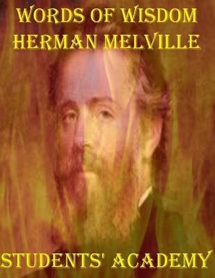 Words of Wisdom: Herman Melville (Electronic book text): Students' Academy