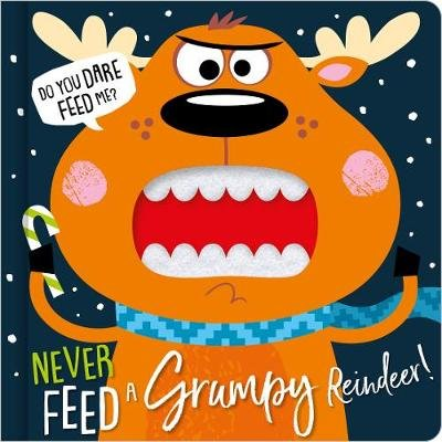 Never Feed A Grumpy Reindeer (Board book):