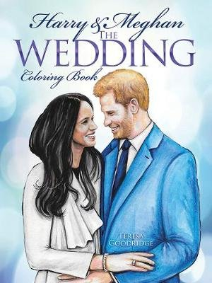 Harry and Meghan The Wedding Coloring Book (Paperback): Teresa Goodridge