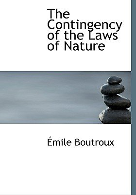 The Contingency of the Laws of Nature (Large print, Hardcover, large type edition): Amile Boutroux