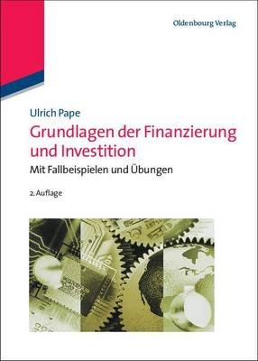 Grundlagen Der Finanzierung Und Investition (English, German, Electronic book text): Ulrich Pape