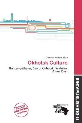 Okhotsk Culture (Paperback): Germain Adriaan