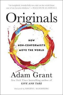 Originals - How Non-Conformists Move the World (Hardcover): Adam Grant