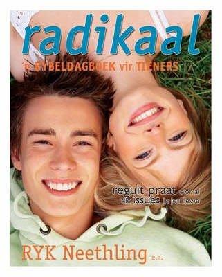 Radikaal - Reguit Praat Oor Al Die Issues in Jou Lewe (Afrikaans, Paperback): Ryk Neethling