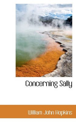 Concerning Sally (Paperback): William John Hopkins