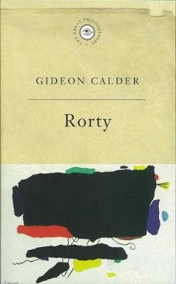 The Great Philosophers - Rorty: Rorty (Electronic book text): Gideon Calder