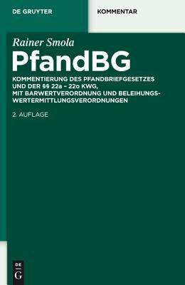 Pfandbriefgesetz (German, Electronic book text, 2nd 2. Neu Bearb. U. Erw. Aufl. ed.): Rainer Smola