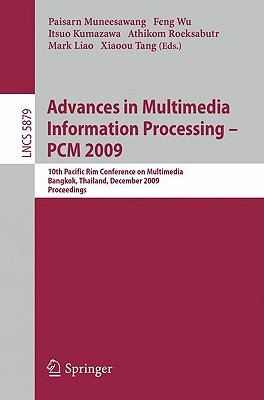 Advances in Multimedia Information Processing - PCM 2009 - 10th Pacific Rim Conference on Multimedia, Bangkok, Thailand,...