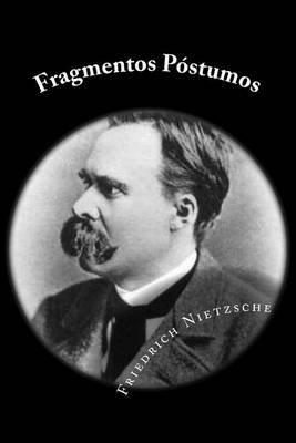 Fragmentos Postumos (Spanish Edition) (Spanish, Paperback): Friedrich Nietzsche